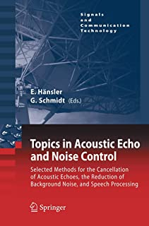 Topics in Acoustic Echo and Noise Control: Selected Methods for the Cancellation of Acoustical Echoes