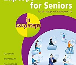 Laptops for Seniors in easy steps: For all laptops with Windows 10
