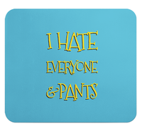 Loud Universe - Mouse Pad Rectangular I Hate Pants E...