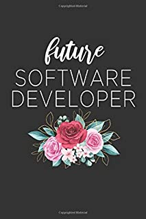Future Software Developer : Lined Blank Notebook Funny Gift Lined Journals for Software Programming Students: Composition Notebook