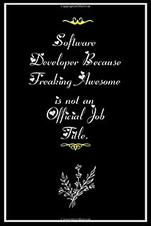Software Developer Because Freaking Awesome is not an Official Job Title.: Lined notebook Paperback
