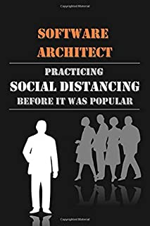 Software Architect - Practicing Social Distancing before it was Popular: Lined Notebook Journal