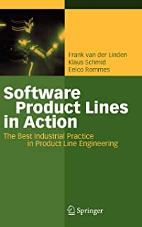Software Product Lines in Action: The Best Industrial Practice in Product Line Engineering
