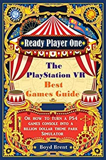 Ready Player One - The PlayStation VR Best Games Guide: Discover the extraordinary games